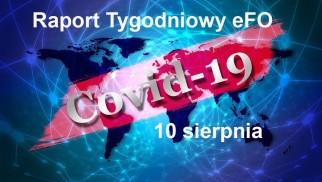 COVID-19 – RAPORT TYGODNIOWY – 10 SIERPNIA