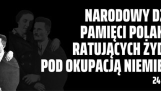 KRAJ. Narodowy Dzień Pamięci Polaków ratujących Żydów pod okupacją niemiecką