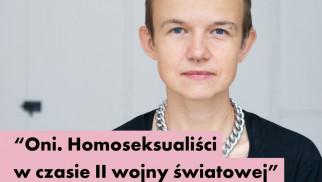 """KULTURA. """"Oni. Homoseksualiści w czasie II wojny światowej"""""""