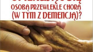 OŚWIĘCIM. Doradzą, jak się opiekować osobą z demencją i się przy tym nie zatracić