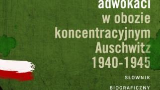 OŚWIĘCIM. Pamięci polskich adwokatów, więźniów KL Auschwitz