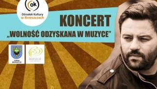 Wolność odzyskana w muzyce - koncert Bartosza Słatyńskiego w OK - InfoBrzeszcze.pl