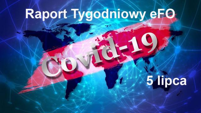 COVID-19 – RAPORT TYGODNIOWY – 5 LIPCA