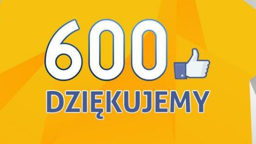 Dziękujemy! Jest nas już 600  na facebookowym profilu portalu!