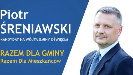 GMINA OŚWIĘCIM. Piotr Śreniawski - razem dla gminy, razem dla mieszkańców