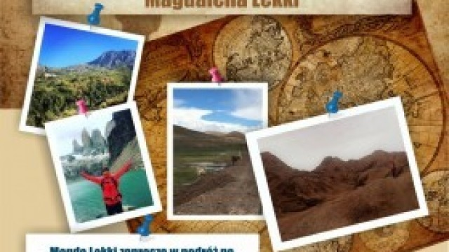 """""""Jak przetrwać w Ameryce Łacińskiej - Chile i Boliwia"""" w Klubie Obieżyświatów"""