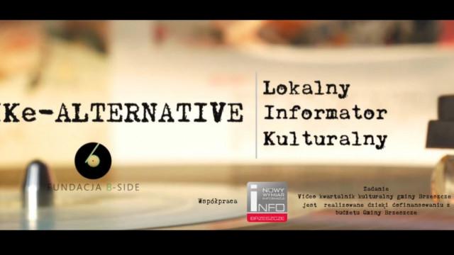 Już dziś pierwszy odcinek 'LIKe-alternative' - lokalnego informatora kulturalnego - InfoBrzeszcze.pl