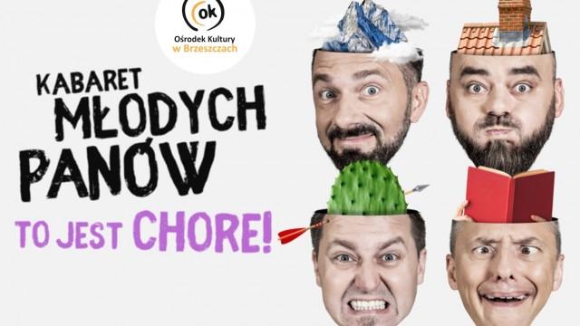 Kabaret Młodych Panów - To jest chore! - InfoBrzeszcze.pl