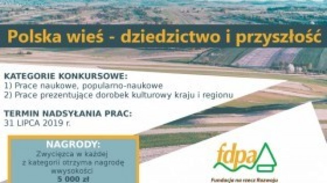 """Konkurs """"Polska wieś - dziedzictwo i przyszłość"""""""