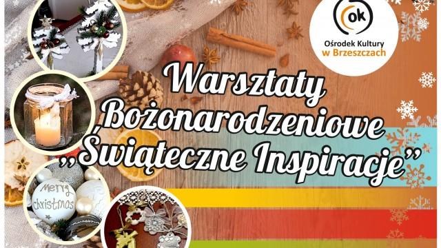 """Ostatnie miejsca na warsztatach """"Świąteczne Inspiracje"""" w OK - InfoBrzeszcze.pl"""
