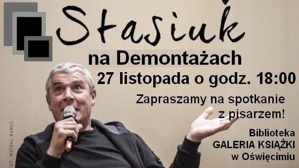 OŚWIĘCIM. Demontaże literatury z Andrzejem Stasiukiem