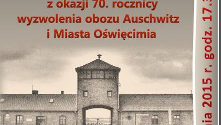 OŚWIĘCIM. Koncert z okazji wyzwolenia obozu Auschwitz i Miasta