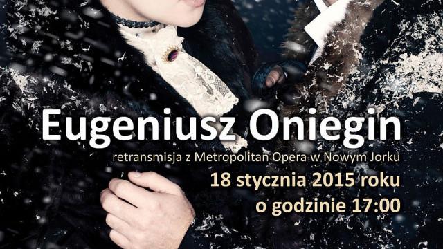 OŚWIĘCIM. Opera ''Eugeniusz Oniegin'' prosto z NYC