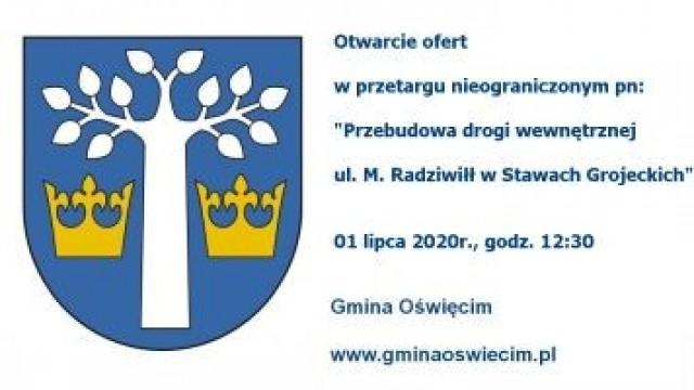 """Otwarcie ofert w przetargu nieograniczonym """"Przebudowa drogi wewnętrznej ul. M. Radziwiłł w Stawach Grojeckich"""