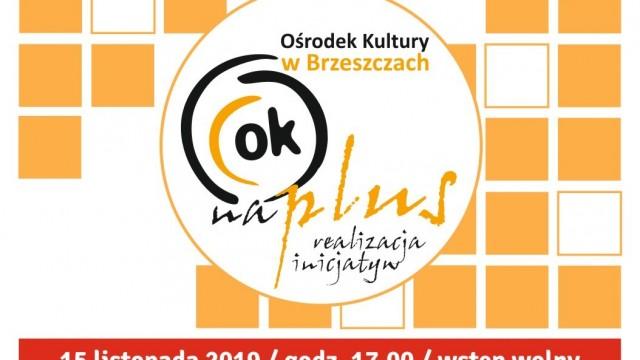 Podsumowanie projektu OK na Plus - realizacja inicjatyw - InfoBrzeszcze.pl