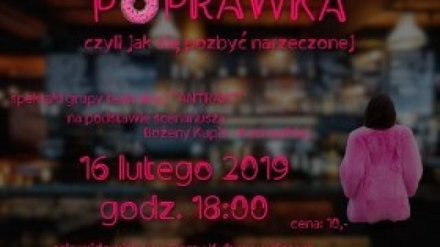 """""""POPRAWKA, czyli jak się pozbyć narzeczonej"""" - Grupa teatralna Antrakt zaprasza!"""