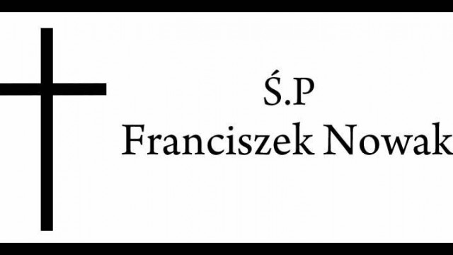 Powiat - zmarł Franciszek Nowak