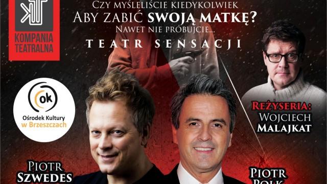 """""""Pół na pół"""" - spektakl z udziałem Piotra Polka i Piotra Szwedesa w OK - InfoBrzeszcze.pl"""