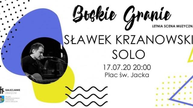 Sławek Krzanowski zagra na oświęcimskim 'Boskim Graniu' - InfoBrzeszcze.pl