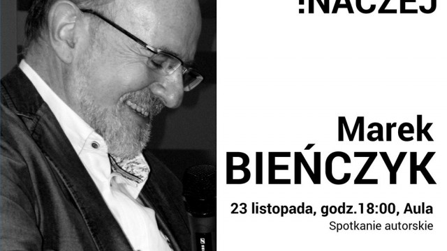 Spotkanie autorskie z Markiem Bieńczykiem