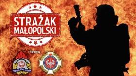 Strażak Małopolski - trwa nabór, głosowanie. Druhowie apelują