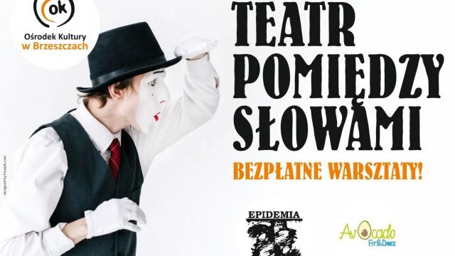 Teatr pomiędzy słowami - warsztaty artystyczne - InfoBrzeszcze.pl