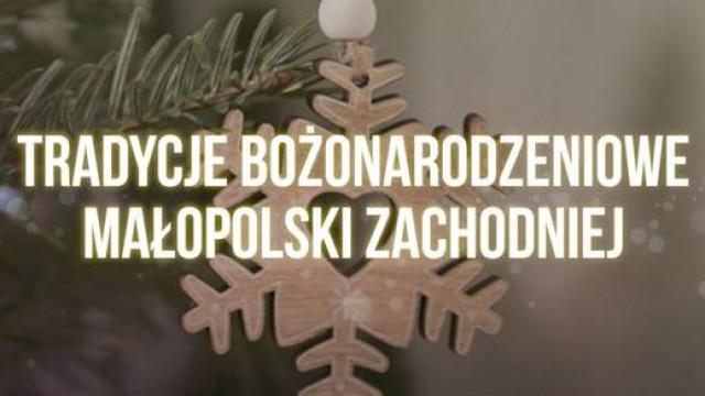 """""""Tradycje Bożonarodzeniowe Małopolski Zachodniej"""""""
