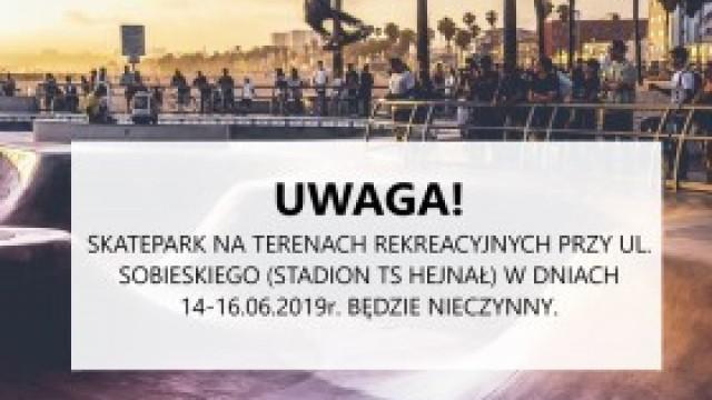 UWAGA! W najbliższy weekend skatepark będzie nieczynny