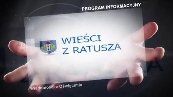 VIDEO-OŚWIĘCIM. Wieści z Ratusza 12 grudnia 2014