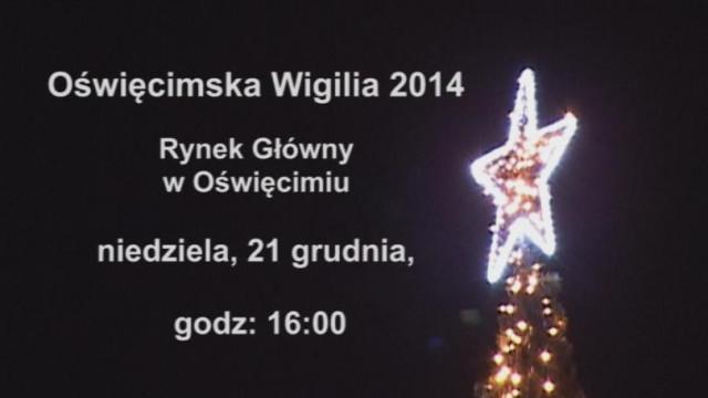 VIDEO-ZAPROSZENIE. Oświęcimska Wigilia 2014