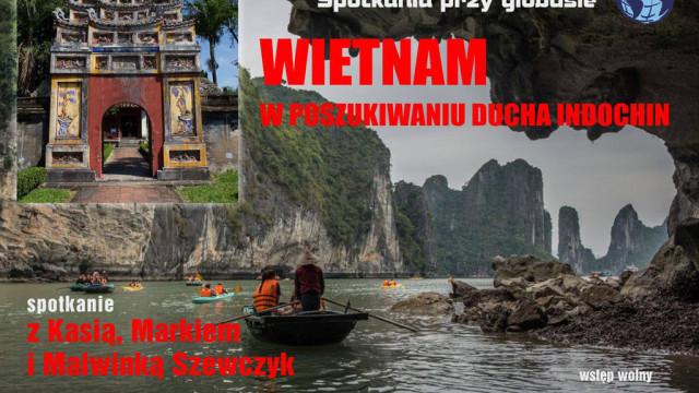 Wietnam – w poszukiwaniu ducha Indochin