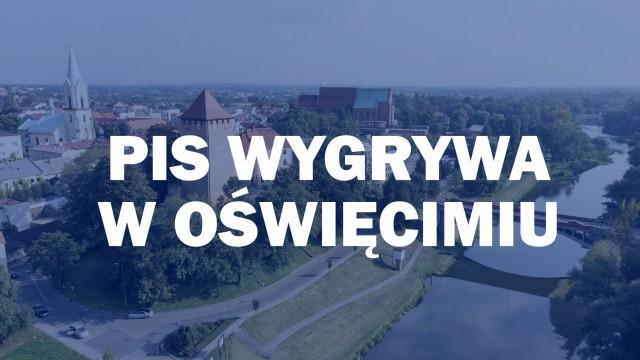 WYBORY. Po raz pierwszy PiS wygrywa w mieście Oświęcimiu