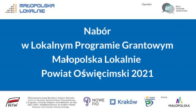 Wydłużony nabór do Lokalnego Programu Grantowego Małopolska Lokalnie Powiat Oświęcimski 2021