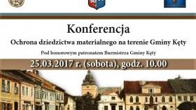 """Zapraszamy na konferencję """"Ochrona dziedzictwa materialnego na terenie Gminy Kęty"""" pod patronatem Burmistrza Gminy Kęty"""
