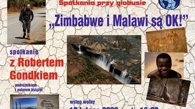 Zimbabwe i Malawi są OK! – Spotkanie przy globusie z Robertem Gondkiem